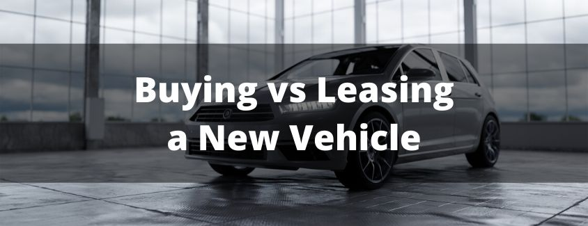 Buying vs Leasing a New Vehicle banner with a hatchback in the background