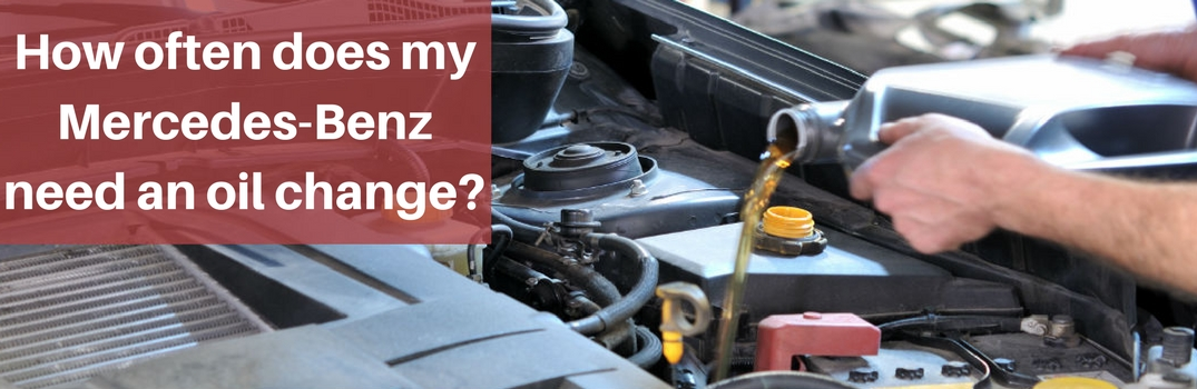 Mercedes Oil Change >> How Often Does My Mercedes Benz Need An Oil Change
