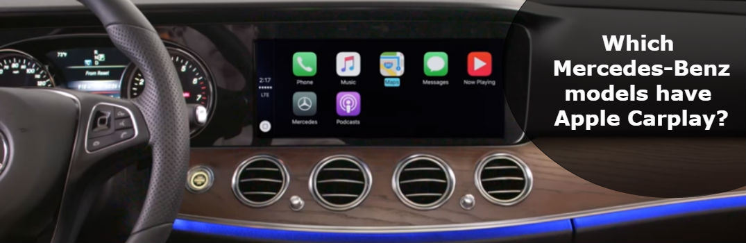 Which Mercedes-Benz models have Apple CarPlay?