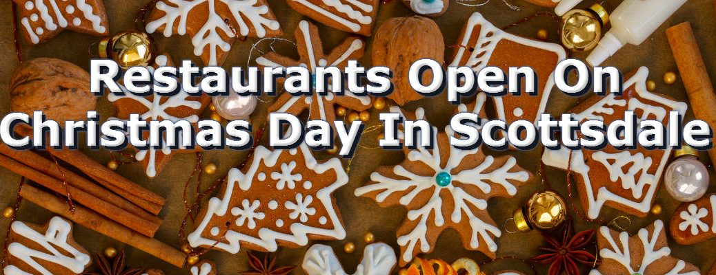 Christmas Day Restaurants Scottsdale AZ