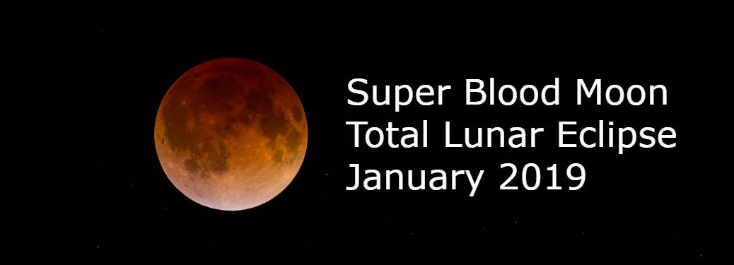 Blood Moon Total Lunar Eclipse January 2019
