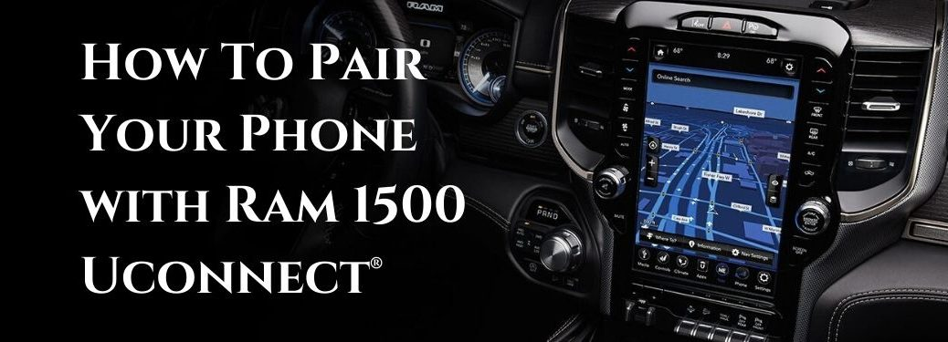 2020 Ram 1500 12-Inch Uconnect Touchscreen with White How To Pair Your Phone with Ram 1500 Uconnect Text