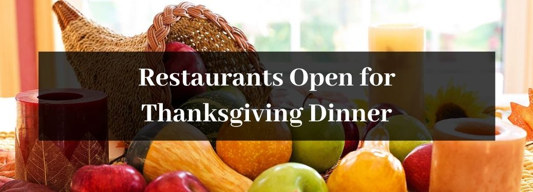 Thanksgiving Cornucopia with Black Text Box and White Restaurants Open for Thanksgiving Dinner Text