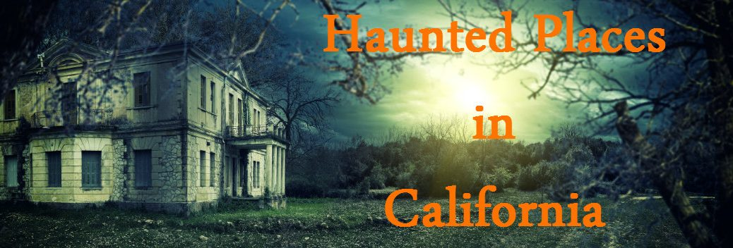 2015 Halloween: Where are haunted places in California?