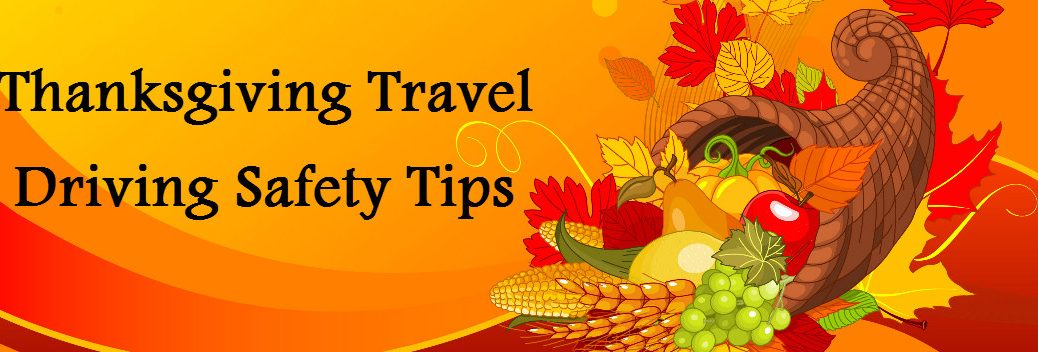 Thanksgiving Travel Driving Safety Tips