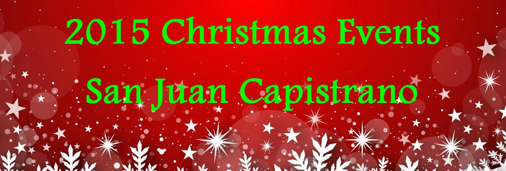 2015 Christmas Events in San Juan Capistrano