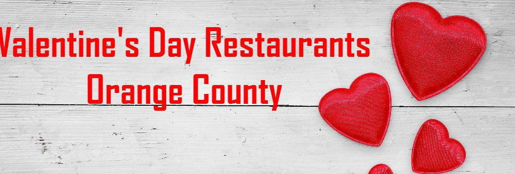 2016 Valentine's Day Restaurants in Orange County CA