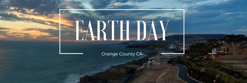 2016 Earth Day Events Orange County CA