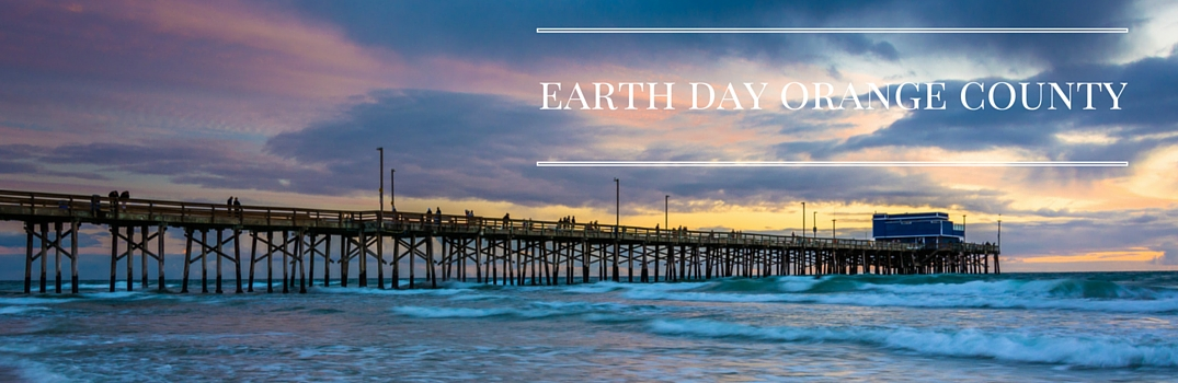 Celebrate 2016 Earth Day in Southern California