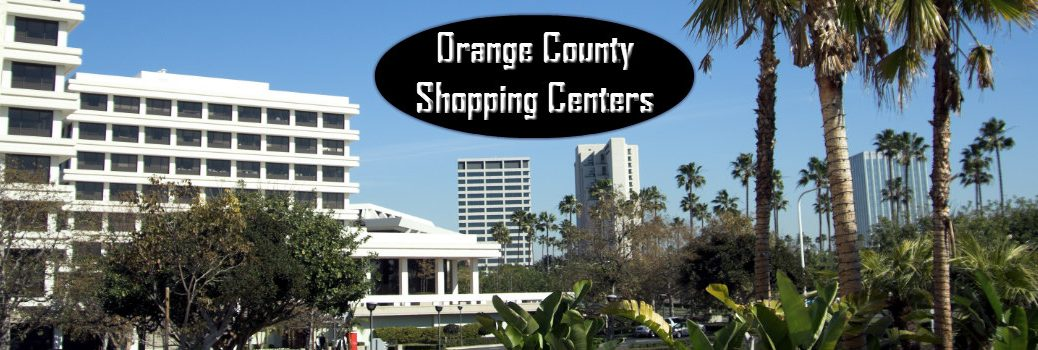 Best Shopping Centers in Orange County CA
