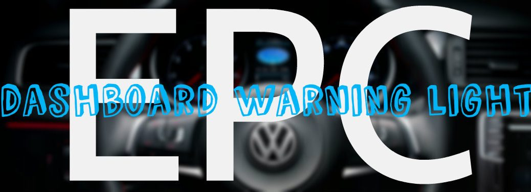 EPC VW dashboard warning light