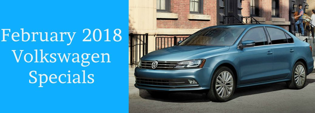February 2018 Volkswagen Specials Title and Blue 2017 VW Jetta