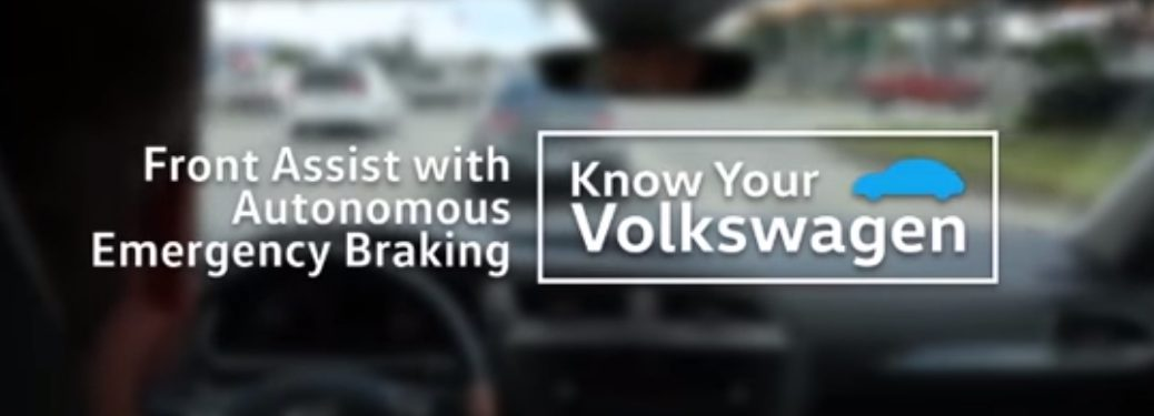 Know Your Volkswagen Front Assit with Autonomous Emergency Braking Title