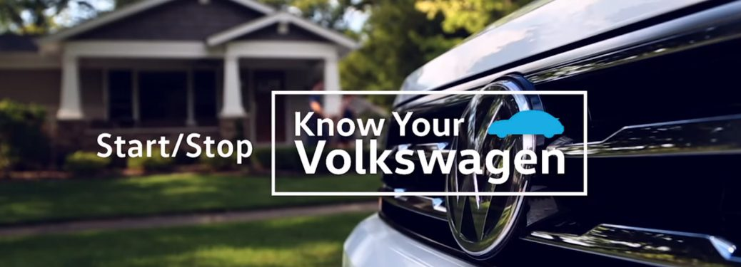 Start/Stop Know Your Volkswagen Title and the Grille of a White VW SUV