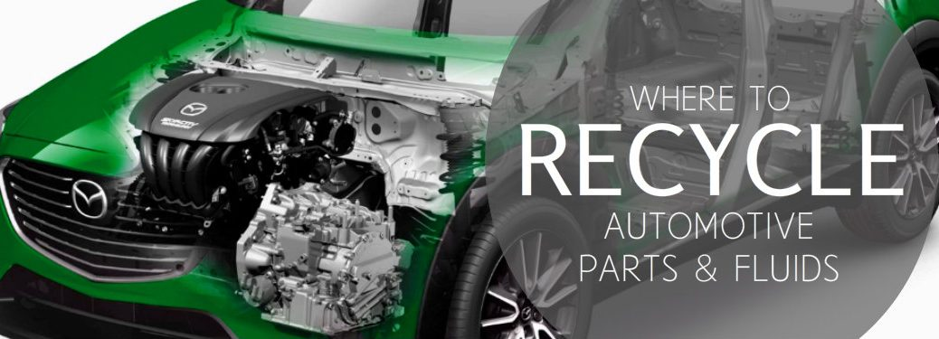 where to recycle automotive fluids and parts
