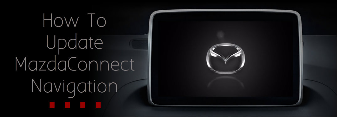 Update the Navigation System of Your Mazda Connect