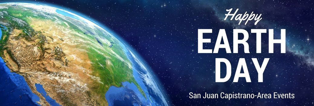 Happy Earth Day San Juan Capistrano-Area Events Title and Planet Earth