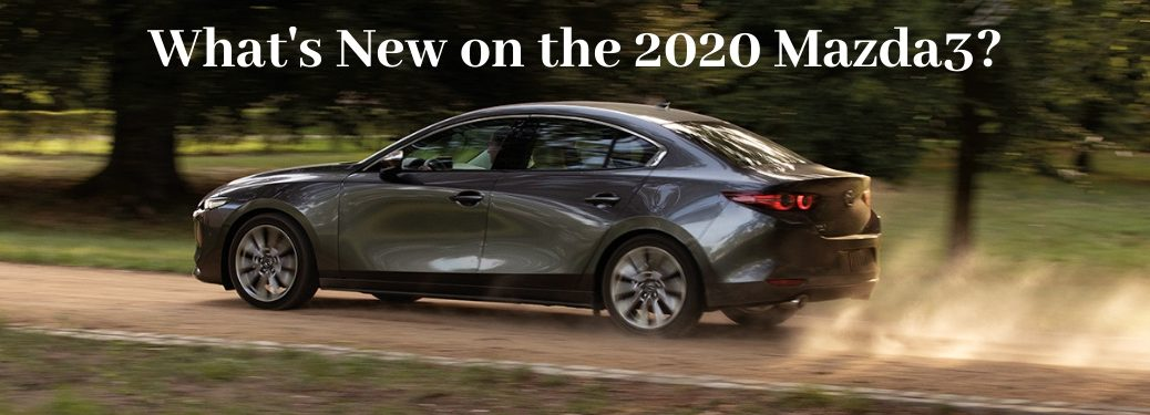2020 mazda3 sedan driver side view with white text above that says whats new on 2020 Mazda3