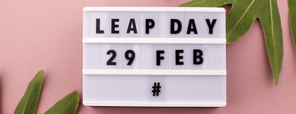 White block calendar with words Leap Day and 29 Feb on it