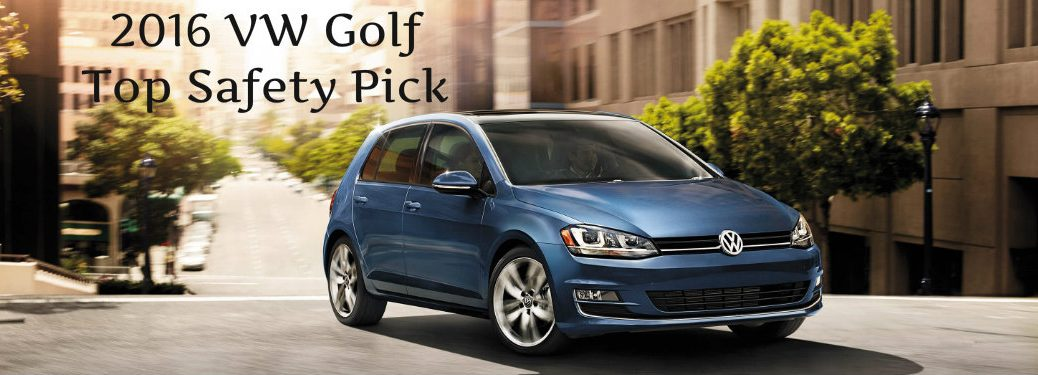 2016 VW Golf earned 2015 Top Safety Pick