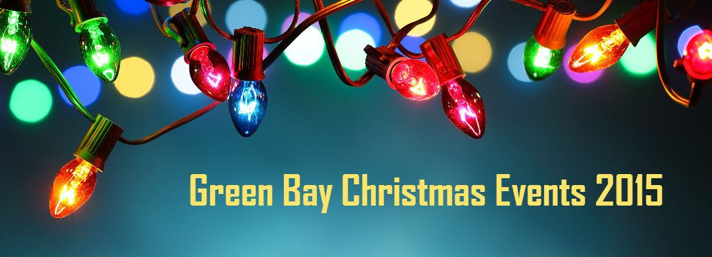 Christmas Events in Green Bay WI 2015
