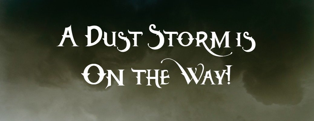 """A Dust Storm is On the Way"" with dust storm image in background"