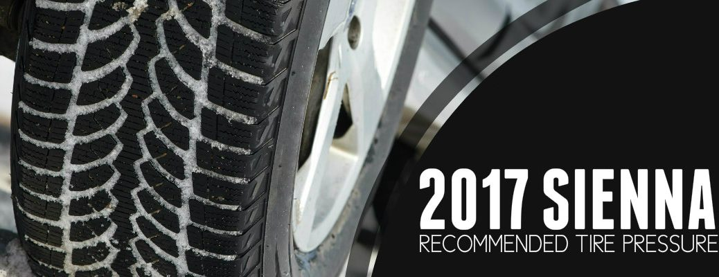 Recommended Tire Inflation 2017 Toyota Sienna