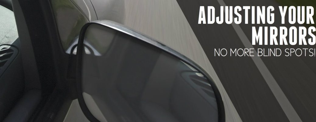 Side Mirror Adjustments to Get Rid of Blind Spots