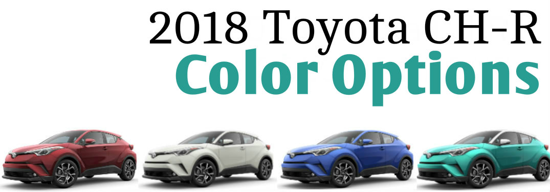 2018 Toyota CH-R Available in a Bold Teal Color