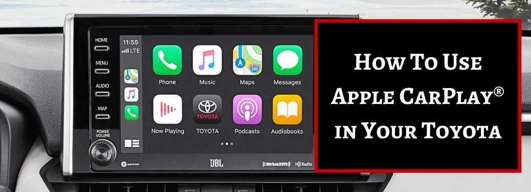 2020 Toyota RAV4 Touchscreen Display with Apple CarPlay and Black/Red Text Box with White How To Use Apple CarPlay in Your Toyota Text