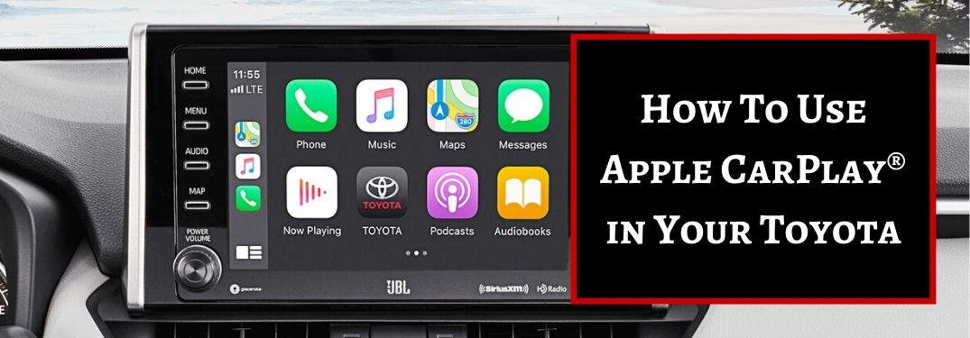 Step-By-Step Guide to Toyota Entune™ 3.0 and Apple CarPlay® Capabilities