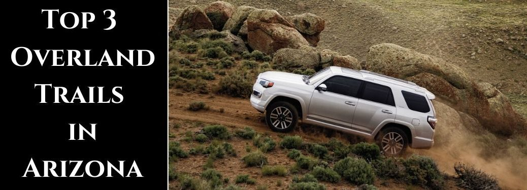 Silver 2020 Toyota 4Runner on a Trail with Black Text Box and White Top 3 Overland Trails in Arizona Text