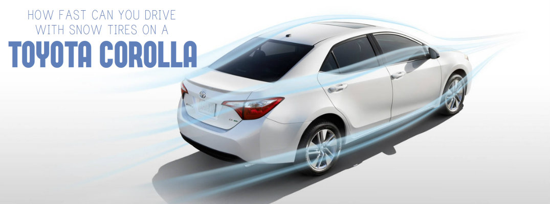 Toyota Corolla Tires >> How Fast Can You Drive With Snow Tires On A Toyota Corolla