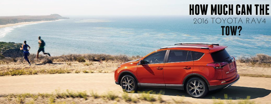 How much can the 2016 Toyota RAV4 tow