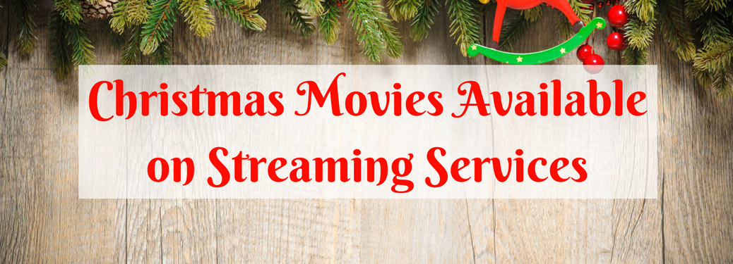 "christmas wreath and wood background with ""christmas movies available on streaming services"" over it"