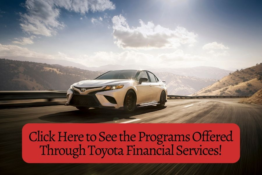 2020 Toyota Camry with Button saying Click Here to See the Programs Offered Through Toyota Financial Services