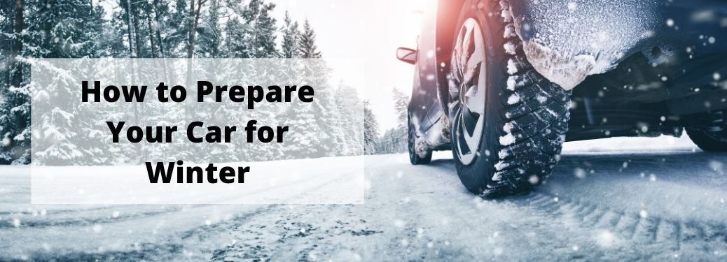View of snowy road and trees with bottom of car and text box that says How to Prepare Your Car for Winter