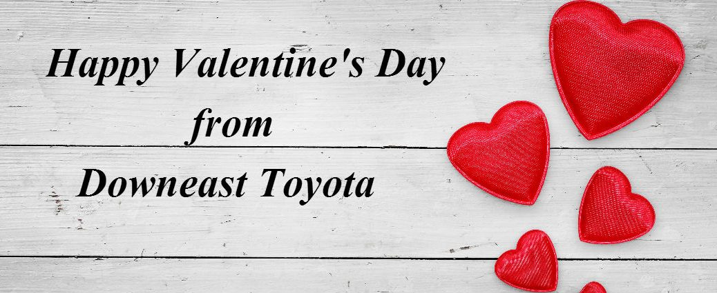 2016 Valentine's Day Events and Date Ideas Bangor ME at Downeast Toyota-Brewer ME-Happy Valentine's Day Banner