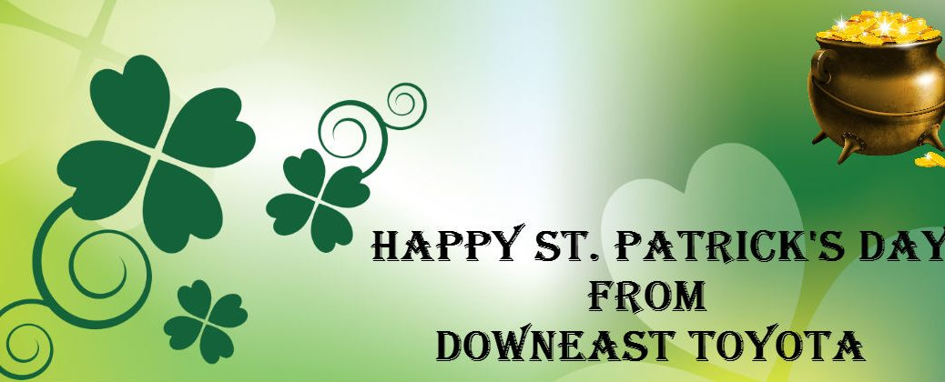 2016 St. Patrick's Day Events Bangor ME at Downeast Toyota-Brewer ME-Happy St. Patrick's Day Banner