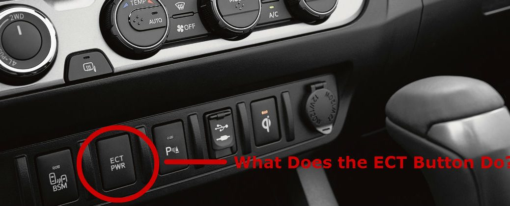 What Does the Toyota Tacoma ECT Button Do at Downeast Toyota-Bangor ME-2016 Toyota Tacoma Center Console ECT Button