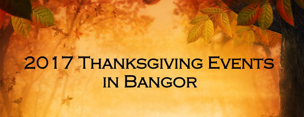 Yellow and Orange Background with Fall Foliage and Tree Trunk with 2017 Thanksgiving Events in Bangor Black Text