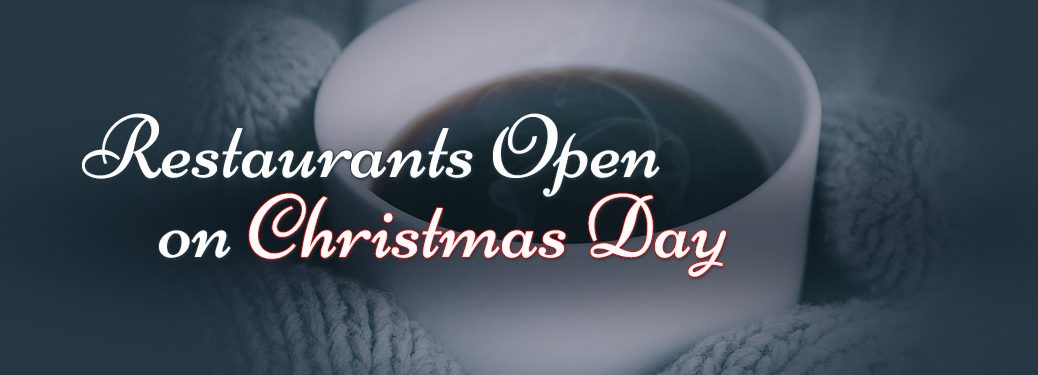 Close Up of Full Coffee Cup with White and Red Restaurants Open on Christmas Day Text