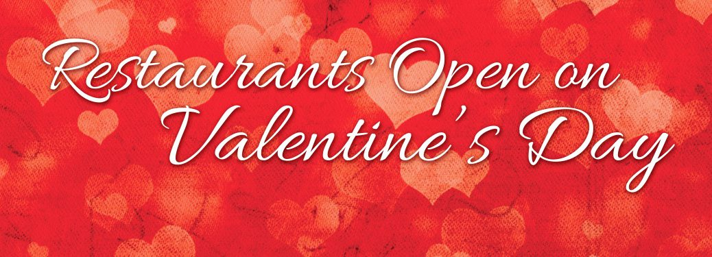 Red Background with Pink Hearts and White Text Restaurants Open on Valentine's Day
