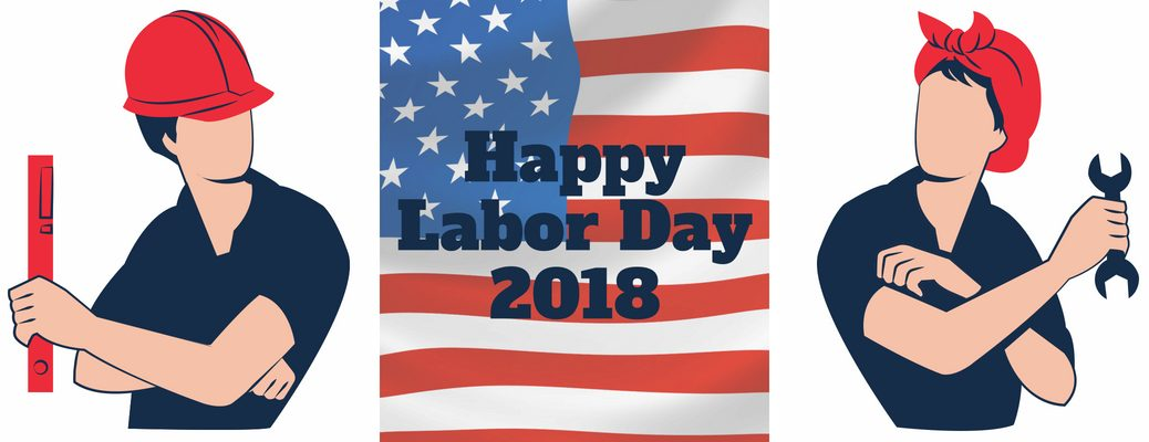 Graphics of Man and Woman Workers on a White Background with American Flag Background and Blue Happy Labor Day 2018 Text