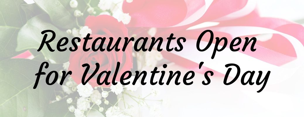 Red Rose on White Table with Black Restaurants Open for Valentine's Day Text