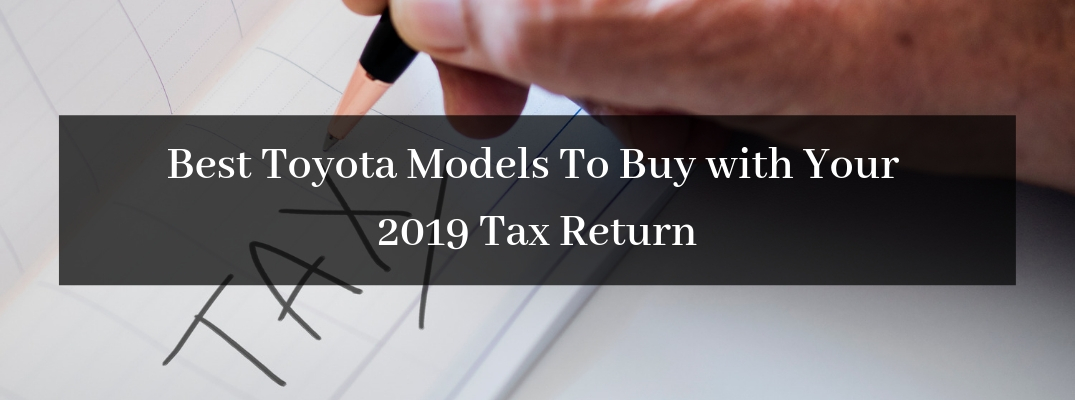 What Are the Best Toyota Vehicles to Spend Your Tax Return on at Downeast Toyota?