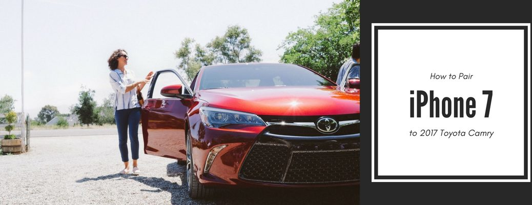 how to pair iPhone 7 to 2017 Toyota Camry