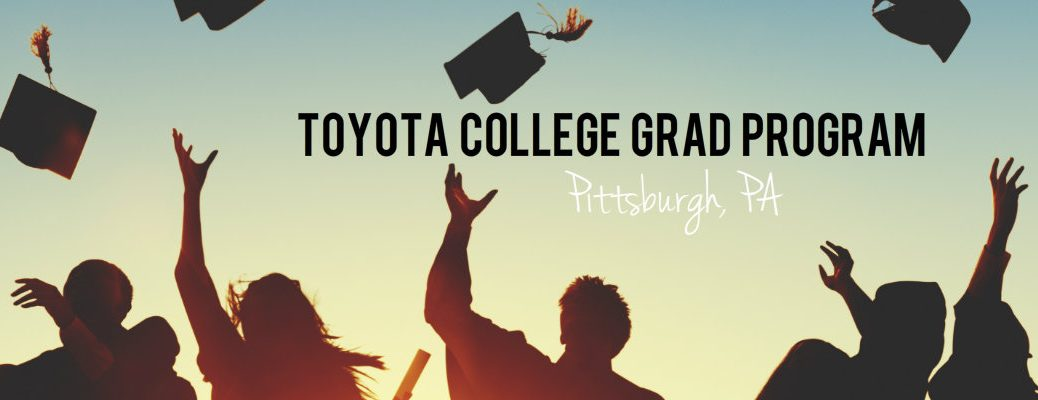 Toyota College Grad Program Pittsburgh PA