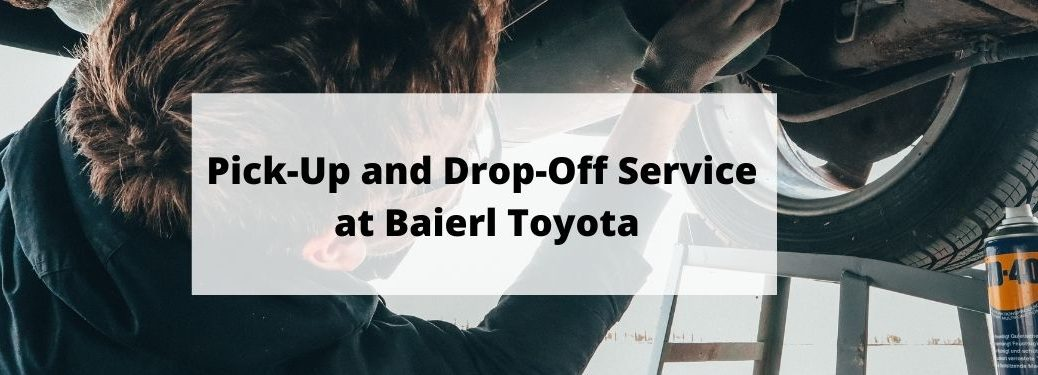pickup and dropoff service baierl toyota