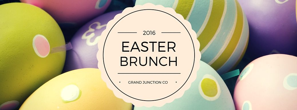 2016 Easter Brunch and Buffets Grand Junction CO